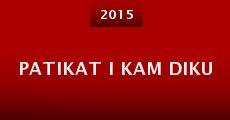 Patikat i kam diku (2015) stream