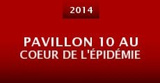 Pavillon 10 au coeur de l'épidémie (2014) stream