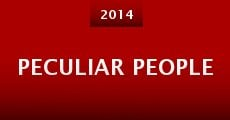 Peculiar People (2014) stream