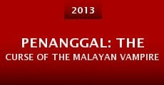 Penanggal: The Curse of the Malayan Vampire (2013)