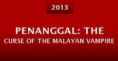 Película Penanggal: The Curse of the Malayan Vampire