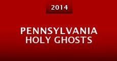 Pennsylvania Holy Ghosts (2014) stream