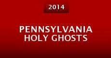 Pennsylvania Holy Ghosts (2014)