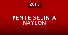Pente Selinia Naylon (2015) stream