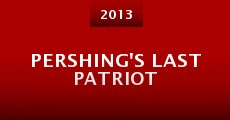 Pershing's Last Patriot (2013)