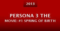 Persona 3 the Movie: #1 Spring of Birth (2013) stream