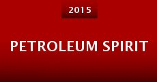 Petroleum Spirit (2015) stream