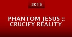 Phantom Jesus :: Crucify Reality