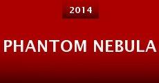 Phantom Nebula (2014) stream