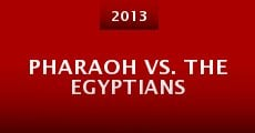 Pharaoh vs. the Egyptians (2013)