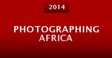 Photographing Africa (2014)