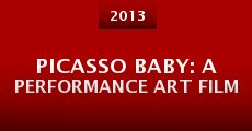 Película Picasso Baby: A Performance Art Film