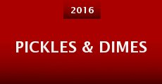 Pickles & Dimes (2016) stream