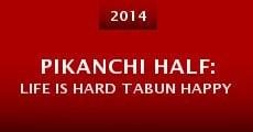 Pikanchi Half: Life is Hard Tabun Happy (2014) stream