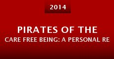 Pirates of the Care Free Being: A Personal Revolution (2014) stream
