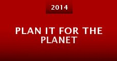 Plan It for the Planet (2014)