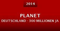 Película Planet Deutschland - 300 Millionen Jahre