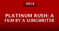Película Platinum Rush: A Film by a Songwriter