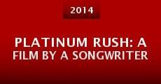Película Platinum Rush: A Film by a Songwriter