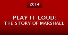 Película Play It Loud: The Story of Marshall