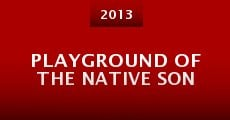 Película Playground of the Native Son