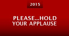 Please...Hold Your Applause (2015)