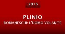 Película Plinio Romaneschi: l'uomo volante