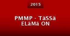 PMMP - Tässä elämä on (2015)