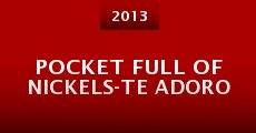 Pocket Full of Nickels-Te Adoro (2013) stream