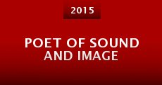 Poet of Sound and Image (2015)
