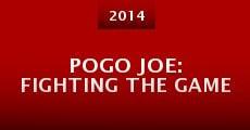 Pogo Joe: Fighting the Game (2014) stream
