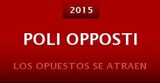 Poli Opposti (2015) stream