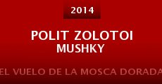Película Polit Zolotoi Mushky