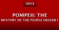 Película Pompeii: The Mystery of the People Frozen in Time