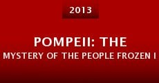 Pompeii: The Mystery of the People Frozen in Time (2013) stream