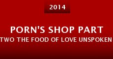 Porn's Shop Part Two the Food of Love Unspoken Asia 14 (2014)