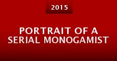 Portrait of a Serial Monogamist (2014) stream