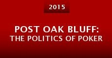 Película Post Oak Bluff: The Politics of Poker