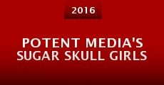 Potent Media's Sugar Skull Girls (2015)
