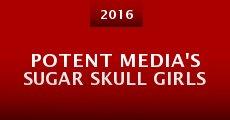 Potent Media's Sugar Skull Girls (2015) stream