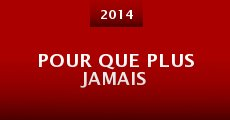 Ver película Pour Que Plus Jamais