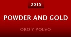 Powder and Gold aka Oro y Polvo