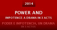 Power and Impotence: A Drama in 3 Acts (2014) stream