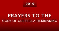 Película Prayers to the Gods of Guerrilla Filmmaking