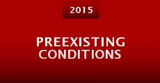 Preexisting Conditions (2015) stream