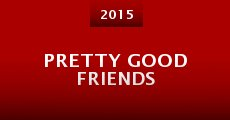 Película Pretty Good Friends