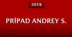 Película Prípad Andrey S.