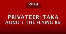 Película Privateer: Taka Aono + The Flying 86