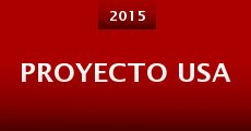 Proyecto USA (2015) stream