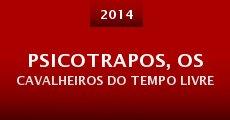 Psicotrapos, Os Cavalheiros do Tempo Livre (2014) stream